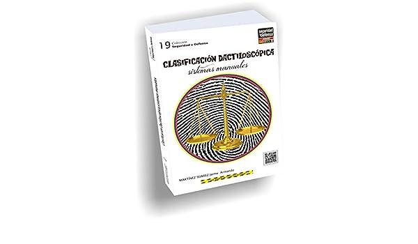 Clasificación Dactiloscópica, sistemas manuales: Jaime SUAREZ, SEGURIDAD Y DEFENSA, CPO CSSM Marcelo MACIEL SOSA: 9789962121367: Amazon.com: Books