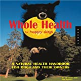 Whole Health for Happy Dogs, Jill Elliot, 159253242X