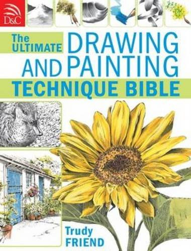 The Ultimate Drawing and  Painting Technique Bible ebook