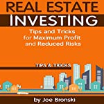 Real Estate Investing: Tips and Tricks to Be a Successful Real Estate Investor: Real Estate Investing Bible, Book 3 | Joe Bronski