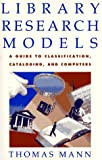 Library Research Models, Thomas Mann, 0195081900