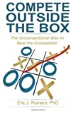 Compete Outside the Box, Eric J. Romero, 0615590160