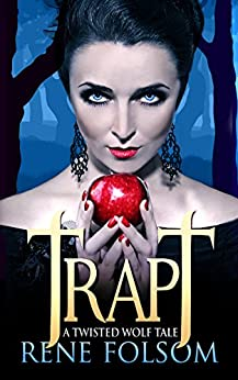 Trapt: A Twisted Wolf Tale by [Folsom, Rene]