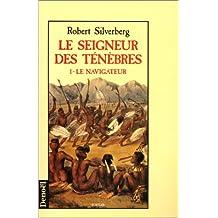 LE SEIGNEUR DES TENEBRES 1 LE NAVIGATEUR