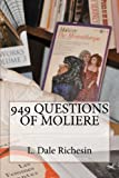 949 Questions of Moliere, L. Dale Richesin, 1438244460