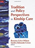 Tradition and Policy Perspectives in Kinship Care, Rowena Grice Wilson and Sandra Edmonds Crewe, 0789035529
