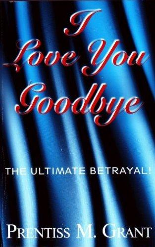 I Love You, Goodbye