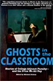 Ghosts in the Classroom : The Stories of College Adjunct Faculty - And the Price We All Pay, Michael Dubson, 0965897710