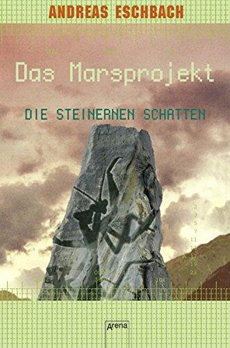 Andreas Eschbach - Die steinernen Schatten (Das Marsprojekt 04)