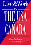 Live and Work in the U. S. A. and Canada, Adam Lechmere and Susan Catto, 1854581198