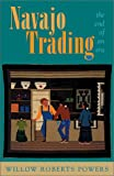 Navajo Trading, Willow Roberts Powers, 0826323219