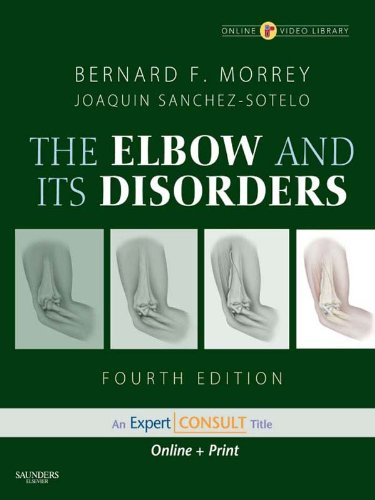 The Elbow and Its Disorders (ELBOW & ITS DISORDERS (MORREY)) Pdf