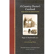 Country Doctors Casebook: Tales from the North Woods