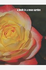 A Walk in a Rose Garden: A senior reader picture book for memory care / dementia care Paperback