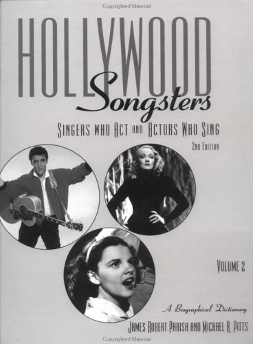 Hollywood Songsters: Singers Who ACT and Actors Who Sing: A Biographical Dictionary ebook