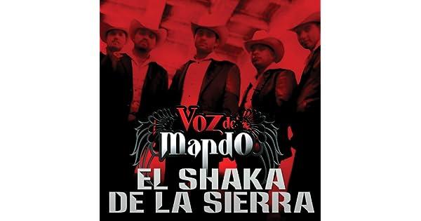 Amazon.com: El Shaka De La Sierra (Album Version): Voz De ...