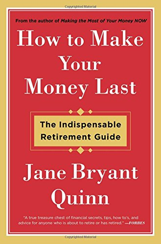 How to Make Your Money Last: The Indispensable Retirement Guide (The Best Bonds To Invest In)
