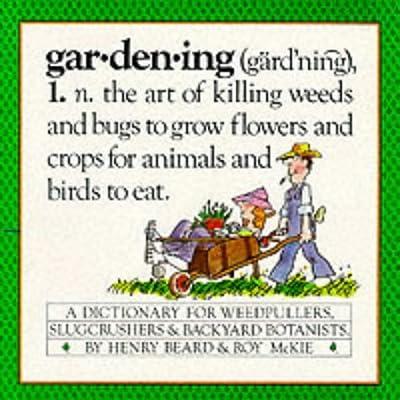 Gardening: A Gardener's Dictionary