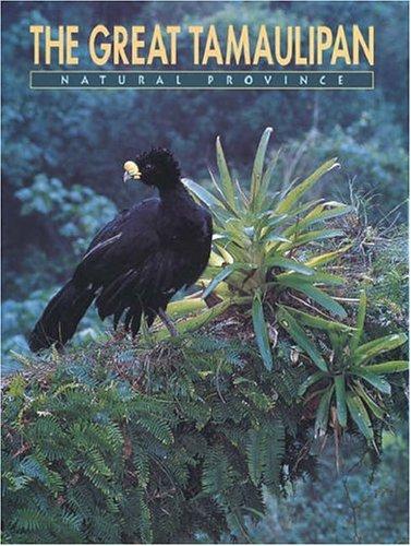 The Great Tamaulipan Natural Province