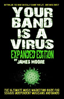 Your Band Is A Virus - Expanded Edition by [Moore, James]