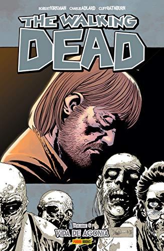 The Walking Dead. Vida de Agonia - Volume 6