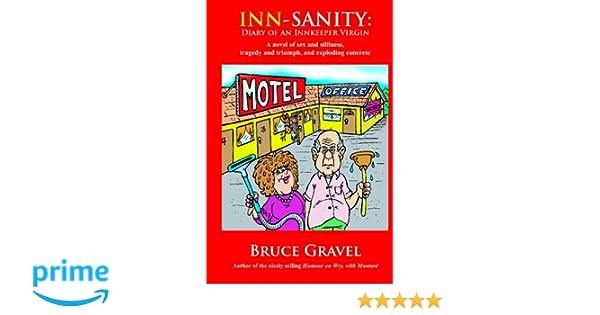 Inn-Sanity: Diary of an Innkeeper Virgin: Mr. Bruce Gravel ...