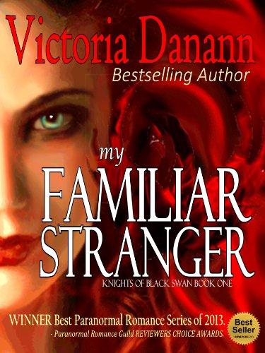 My Familiar Stranger: Romancing The Vampire Hunters (Knights of Black Swan Book 1)