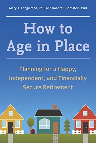 (How to Age in Place: Planning for a Happy, Independent, and Financially Secure Retirement)