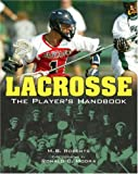 Lacrosse: the Player's Handbook, M. B. Roberts, 1402741308