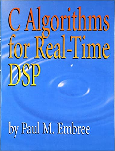 C Algorithms for Real-Time DSP: Paul Embree: 9780133373530: Books