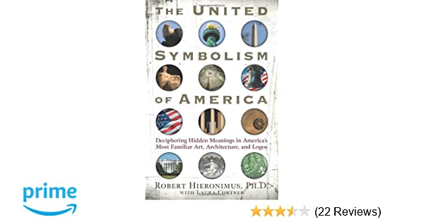 United Symbolism Of America Deciphering Hidden Meanings In
