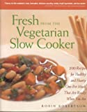 Fresh from the Vegetarian Slow Cooker, Robin Robertson, 1558322558