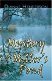 Mystery at Miller's Pond, Dianne Henderson, 1413754864