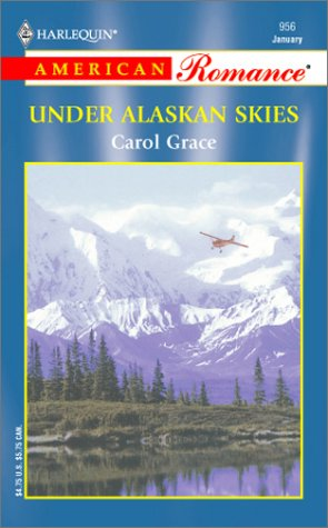 Read Online Under Alaskan Skies (Harlequin American Romance, No 956) ebook