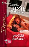 Her Fifth Husband?, Dixie Browning, 0373766416