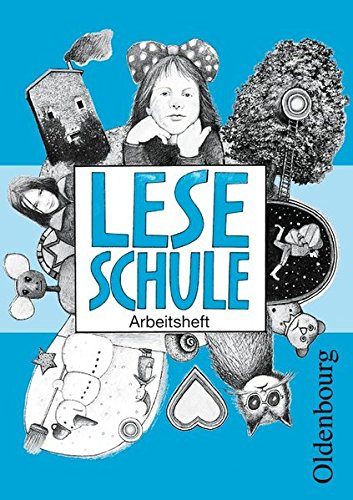 Leseschule Fibel - Ausgabe B - Grundschule Bayern: Arbeitsheft mit Anlauttabelle
