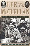 Lee vs. McClellan, Clayton R. Newell, 0895264528