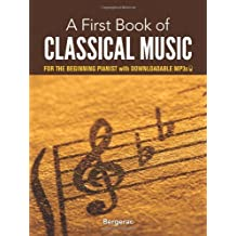 A First Book of Classical Music: for the Beginning Pianist with Downloadable MP3s