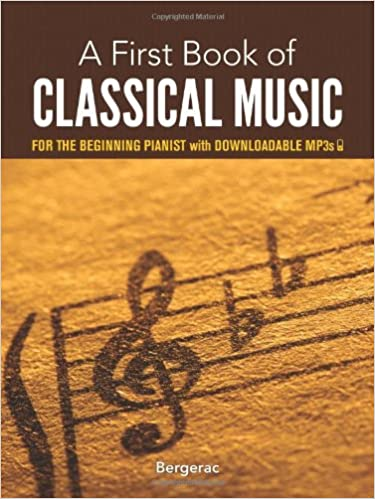 A First Book of Classical Music: for the Beginning Pianist with