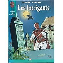 MASQUEROUGE T04 - LES INTRIGANTS