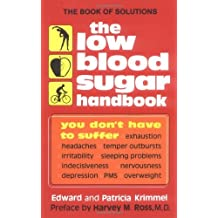 The Low Blood Sugar Handbook: You Don't Have to Suffer [Paperback] [1993] (Author) Patricia Krimmel, Edward Krimmel, Harvey M. Ross M.D.