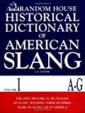 Random House Historical Dictionary of American Slang, Vol. 1: A-G
