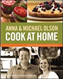 img - for Anna and Michael Olson Cook at Home book / textbook / text book