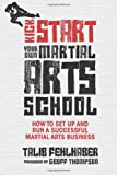 Kick Start Your Own Martial Arts School, Talib Fehlhaber, 1781330522