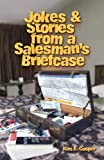Jokes & Stories from a Salesman s Briefcase