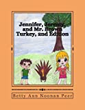Jennifer, Jeremy, and Mr. Brown Turkey, 2nd Edition, Betty Ann Noonan Peer, 1484153073