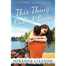 This Thing Called Love (A Mirror Lake Novel) by Miranda Liasson (2015-05-01)