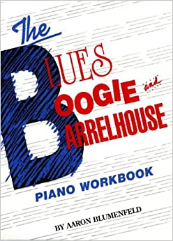 The Blues, Boogie And Barrelhouse Piano Workbook Download Free (EPUB