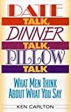 Date Talk, Dinner Talk, Pillow Talk, Ken Carlton, 0380798026