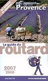 Guide du routard. Provence. 2007-2008 par Guide du Routard